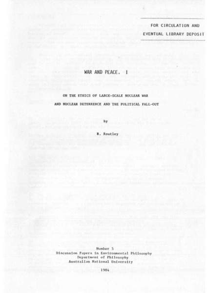 Routley - 1984 - War and Peace I On the Ethics of Large-Scale Nucl.pdf